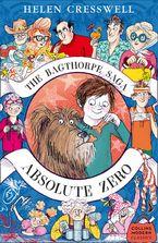 The Bagthorpe Saga: Absolute Zero (Collins Modern Classics) - Helen Cresswell