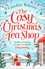 The Cosy Christmas Teashop: Cakes, castles and wedding bells – the perfect feel good romance eBook DGO by Caroline Roberts