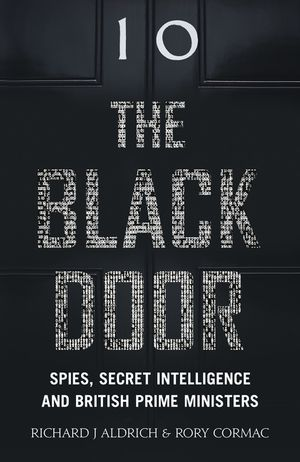 The Black Door: Spies, Secret Intelligence and British Prime Ministers book image