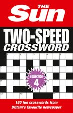 The Sun Two-Speed Crossword Collection 4: 160 two-in-one cryptic and coffee time crosswords Paperback  by The Sun