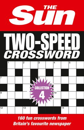 The Sun Two-Speed Crossword Collection 4: 160 two-in-one cryptic and coffee time crosswords