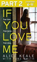 if-you-love-me-part-2-of-3-true-love-true-terror-true-story