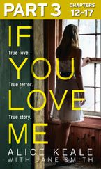 if-you-love-me-part-3-of-3-true-love-true-terror-true-story