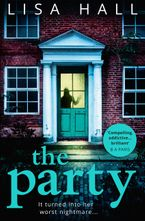 The Party: The gripping new psychological thriller from the bestseller Lisa Hall
