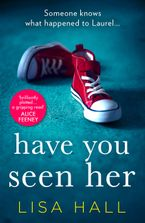 Have You Seen Her: The new psychological thriller from bestseller Lisa Hall eBook  by Lisa Hall