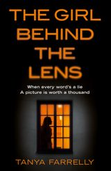 The Girl Behind the Lens: A dark psychological thriller with a brilliant twist