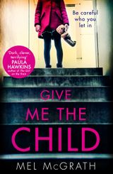 Give Me the Child: Summer 2017's most gripping psychological thriller