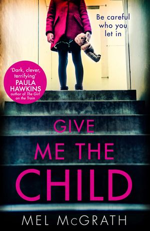 Give Me the Child: the most gripping psychological thriller of the year book image