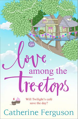Love Among the Treetops: A feel good holiday read for summer 2018 book image