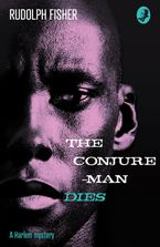 The Conjure-Man Dies: A Harlem Mystery (Detective Club Crime Classics)