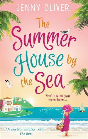 The Summerhouse by the Sea: The best selling perfect feel-good summer beach read! book image