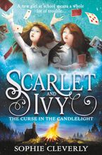 The Curse in the Candlelight (Scarlet and Ivy, Book 5) Paperback  by Sophie Cleverly