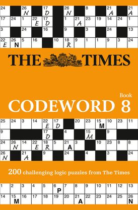 The Times Codeword 8: 200 cracking logic puzzles (The Times Puzzle Books)