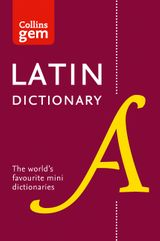 Collins Latin Dictionary Gem Edition: Trusted support for learning, in a mini-format