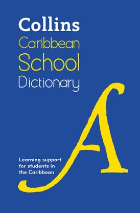 Caribbean School Dictionary: Learning support for students in the Caribbean (Collins School Dictionaries)