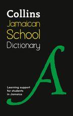 Collins Jamaican School Dictionary Hardcover  by Collins Dictionaries (Children's Dictionaries Store)