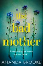 The Bad Mother Paperback  by Amanda Brooke