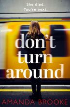 Don't Turn Around: A heart-stopping gripping domestic suspense