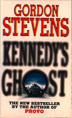 Kennedy's Ghost eBook  by Gordon Stevens