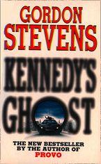 Kennedy's Ghost - Gordon Stevens