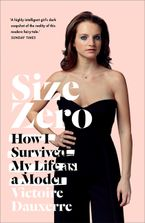 Size Zero: How I Survived My Life as a Model Paperback  by Victoire Dauxerre