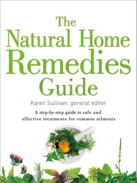 the-natural-home-remedies-guide-a-step-by-step-guide-to-safe-and-effective-treatments-for-common-ailments-healing-guides