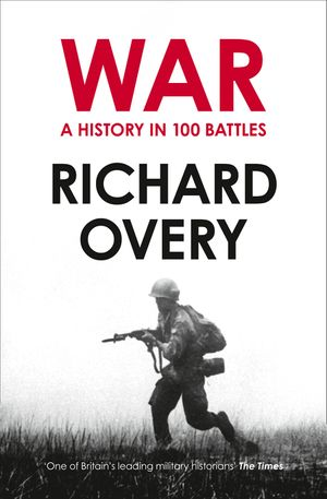 War: A History in 100 Battles book image