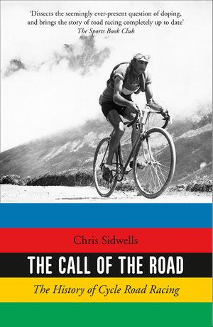The Call of the Road: The History of Cycle Road Racing book image