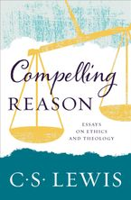 Compelling Reason Paperback  by C. S. Lewis