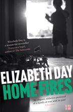 Elizabeth Day - Home Fires