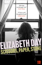 Scissors, Paper, Stone Paperback  by Elizabeth Day