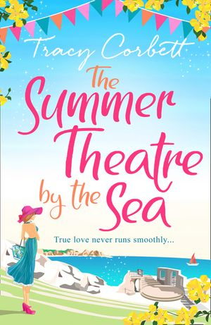The Summer Theatre by the Sea: The feel-good holiday romance you need to read this 2018 book image