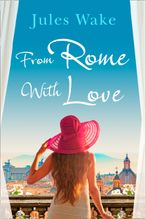From Rome with Love: Escape the winter blues with the perfect feel-good romance! Paperback  by Jules Wake
