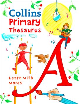 Primary Thesaurus: Illustrated thesaurus for ages 7+ (Collins Primary Dictionaries)