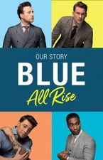 Blue: All Rise: Our Story Hardcover  by Antony Costa