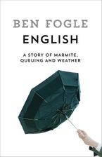 English: A Story of Marmite, Queuing and Weather Hardcover  by Ben Fogle