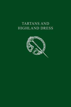 Tartans & Highland Dress (Collins Scottish Archive)