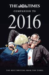 The Times Companion to 2016: Fascinating and insightful writing from The Times' team of international journalists