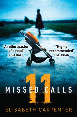 11 Missed Calls: A gripping psychological thriller that will have you on the edge of your seat book image