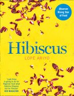 Hibiscus: Discover Fresh Flavours from West Africa with the Observer Rising Star of Food 2017 Hardcover  by Lopè Ariyo