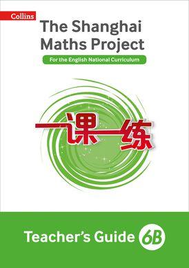 Teacher's Guide 6B (The Shanghai Maths Project)