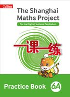Practice Book 6A (The Shanghai Maths Project)