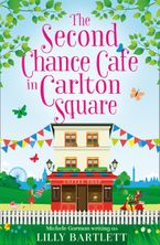 The Second Chance Café in Carlton Square: A gorgeous summer romance and one of the top holiday reads for women! (The Carlton Square Series, Book 2) Paperback  by Lilly Bartlett