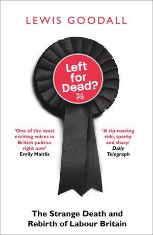 The Strange Death and Rebirth of Labour Britain book image