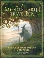 A Middle-earth Traveller: Sketches from Bag End to Mordor Hardcover  by John Howe