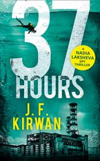 37 Hours (Nadia Laksheva Spy Thriller Series, Book 2) eBook DGO by J.F. Kirwan