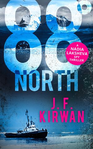 88° North (Nadia Laksheva Spy Thriller Series, Book 3) book image
