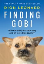 Dion Leonard - Finding Gobi: The True Story of A Little Dog and An Incredible Journey