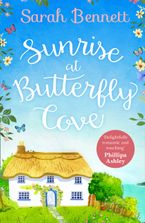 Sunrise at Butterfly Cove: An uplifting romance from bestselling author Sarah Bennett (Butterfly Cove, Book 1) eBook DGO by Sarah Bennett