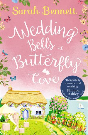 Wedding Bells at Butterfly Cove: A heartwarming romantic read from bestselling author Sarah Bennett (Butterfly Cove, Book 2) book image